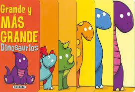 Imagen del libro: Grande y más grande. Dinosaurios.